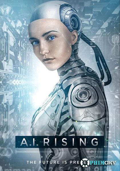 Trí Tuệ Nhân Tạo (A.i. Rising) 2018 poster